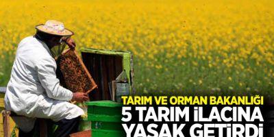 Tarım Bakanlığı 5 Tarım İlacına Yasak Getirdi